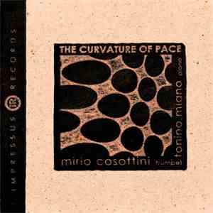 Mirio CosottiniTonino Miano - THE CURVATURE OF PACE