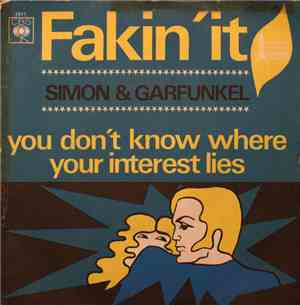 Simon & Garfunkel - Fakin' It / You Don't Know Where Your Interest Lies