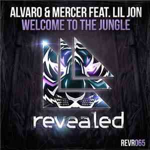 Alvaro  & Mercer  Feat. Lil Jon - Welcome To The Jungle